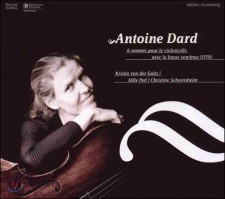 Kristin Von Der Goltz 앙투안 다르: 여섯 곡의 첼로 소나타 (Dard: Cello Sonatas)