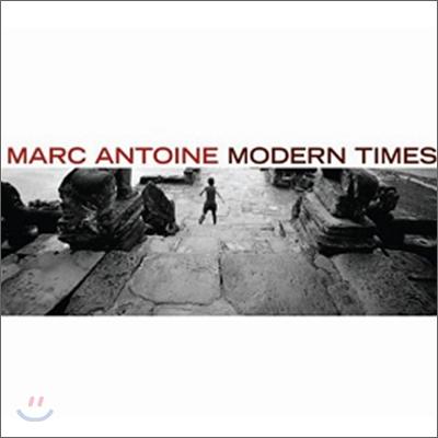 Marc Antoine (마크 앙뚜안느) - Modern Times