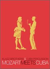 Klazzbrothers & Cubapercussion - Mozart Meets Cuba (클라츠브라더스 앤 쿠바퍼커션 스페셜 패키지)