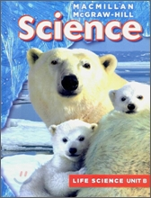 Macmillan McGraw-Hill Science Grade 1, Unit B : Animals Are Living Things (Life Science)