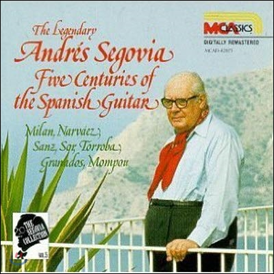 Andres Segovia / The Segovia Collection, Vol. 5: Five Centuries of the Spanish Guitar (수입/미개봉/mcad42071)