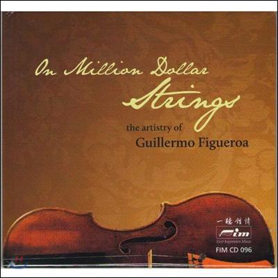 Guillermo Figueroa / Ivonne Figueroa 피구에로아의 예술 - 백만 달러 현악기 (The Artistry of Guillermo Figueroa - On Million Dollars Strings)