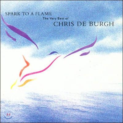 Chris De Burgh / Spark To A Flame - The Very Best Of Chris De Burgh (수입/미개봉)