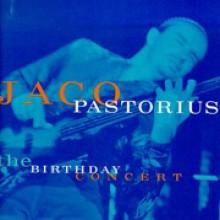 Jaco Pastorius - The Birthday Concert [Warner Jazz Masters][Digipack]