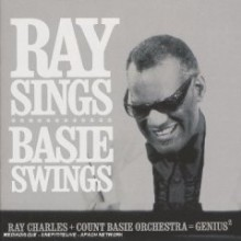Ray Charles & Count Basie Orchestra - Ray Sings, Basie Swings