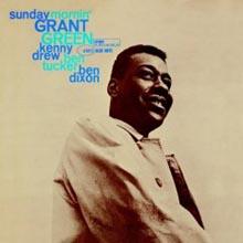 Grant Green - Sunday Mornin' (RVG Edition)