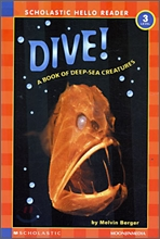 Scholastic Hello Reader Level 3-24 : Dive! A Book of Deep-Sea Creatures (Book+CD Set)