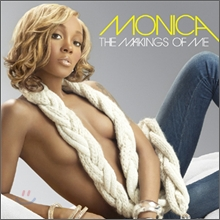 Monica - The Makings Of Me