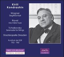 Kirill Kondrashin 바그너: 지그프리드-목가 / 라벨: 어미 거위 / 차이코프스키: 현을 위한 세레나데 (Wagner, Ravel and Tchaikovsky)