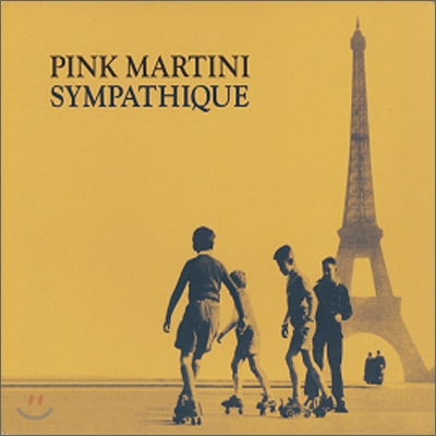 Pink Martini - Sympathique 핑크 마티니