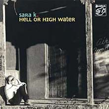 Sara K - Hell Or High Water