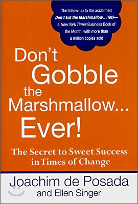 Don't Gobble the Marshmallow Ever!