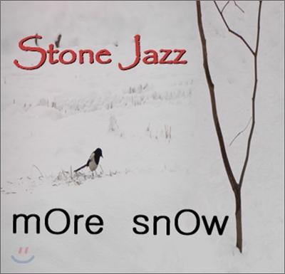Stone Jazz (스톤 재즈) - More Snow