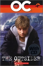 Scholastic ELT Readers Level 2 : The OC : The Outsider (Book & CD)