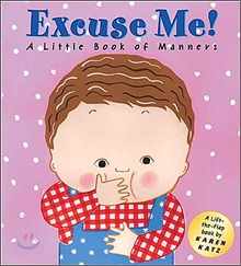 Excuse Me! : A Little Book of Manners