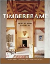 Timberframe : The Art and Craft of the Post-And-Beam Home