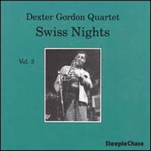 Dexter Gordon - Swiss Nights, Vol. 3