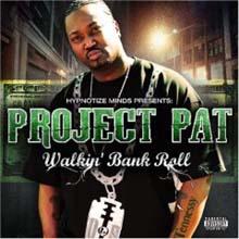Project Pat - Walkin Bank Roll