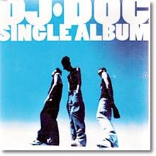 Dj Doc(디제이 디오씨) - Single Album In Fourth