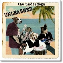 The Underdogs - Unleashed