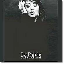 NATSUKI mari (나츠키 마리) - La Parole (미개봉)
