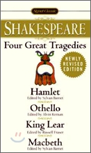 Four Great Tragedies : Hamlet; Othello; King Lear; Macbeth