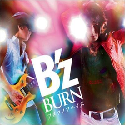 B'z (비즈) - Burn (フメツノフェイス- )