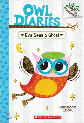 Owl Diaries #2 : Eva Sees a Ghost