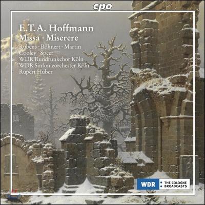 Rupert Huber 호프만: 미사 D단조, 미제레레 (E.T.A. Hoffmann: Missa, Miserere)