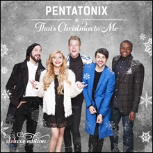 Pentatonix - That's Christmas to Me (Deluxe Edition) 펜타토닉스 2015 크리스마스 앨범