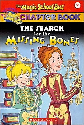 The Magic School Bus Science Chapter Book #2 : The Search for the Missing Bones