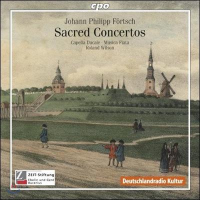 Roland Wilson 요한 필립 푀르슈: 종교 협주곡집 (Johann Philipp Fortsch: Sacred Concertos)