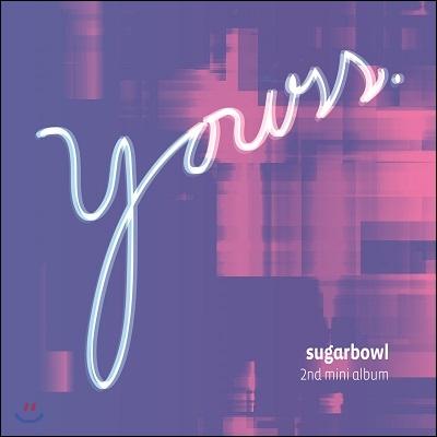 슈가볼 (Sugarbowl) - 미니앨범 : Yours