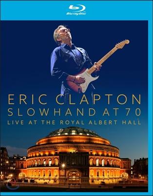 Eric Clapton - Slowhand At 70 Live At The Royal Arbert Hall