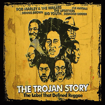 The Trojan Story: The Label That Defined Reggae
