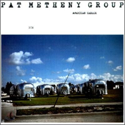 Pat Metheny Group - American Garage (ECM Touchstone Series)