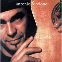 Antonio Forcione - Touch Wood
