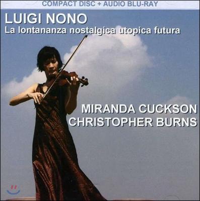 Miranda Cuckson 루이지 노노: 거리 - 그리움, 이상향, 미래 (Luigi Nono: La Lontananza, Nostalgica, Utopica, Futura)