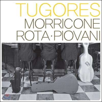 Tugores - Morricone, Rota, Piovani