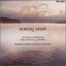 Rober Shaw 엘레지 : 합창음악 베스트 (Elegy - A Selection of Sacred & Secular Choral Works) 로버트 쇼