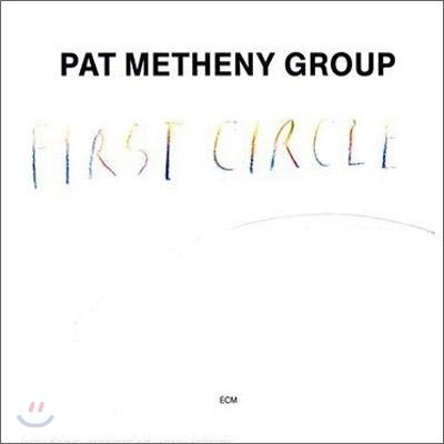 Pat Metheny Group - First Circle