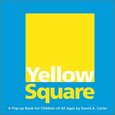 Yellow Square : A Pop-Up Book for Children of All Ages