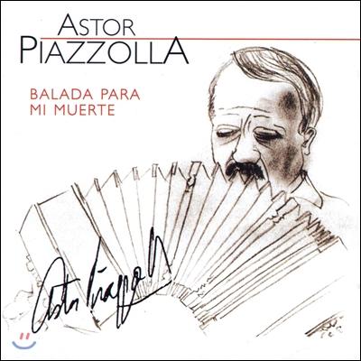 Astor Piazzolla 아스토르 피아졸라 - 나의 죽음을 위한 발라드 (Balada Para Mi Muerte)