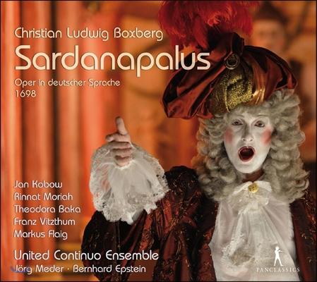 Jorg Meder 크리스티안 루드비히 복스베르크: 오페라 '사르다나팔루스' (Christian Ludwig Boxberg: Sardanapalus 1698)