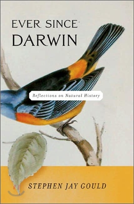 Ever Since Darwin: Reflections on Natural History