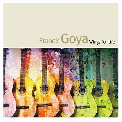 Francis Goya - Wings For Life