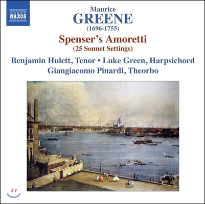 Benjamin Hulett 모리스 그린: 성악곡집 - 스펜서의 '아모레티'에 의한 25개 소네트 (Maurice Greene: Spenser's Amoretti 25 Sonnet Settings)