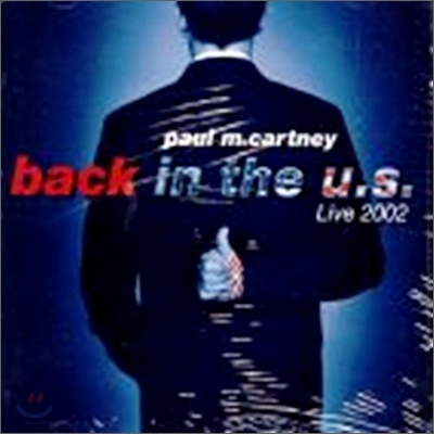 Paul Mccartney - Back In The U.S.: Live 2002