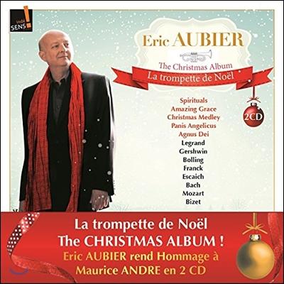 Eric Aubier 크리스마스의 트럼펫 - 에릭 오비에가 연주하는 재즈와 클래식 명곡 (La Trompette de Noel)