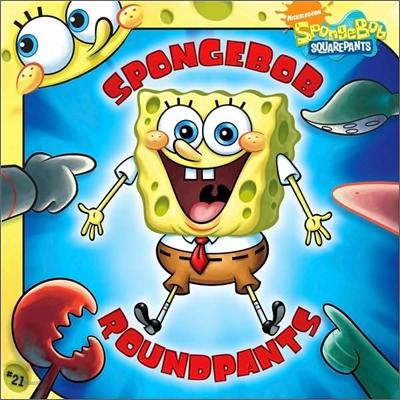 Spongebob Squarepants #21 : Spongebob Roundpants